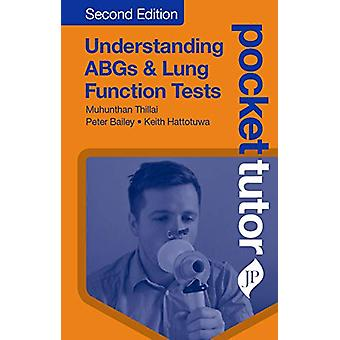Pocket Tutor Understanding ABGs and Lung Function Tests by Muhunthan