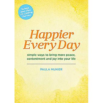 Happier Every Day - Simple Ways to Bring More Peace - Contentment and