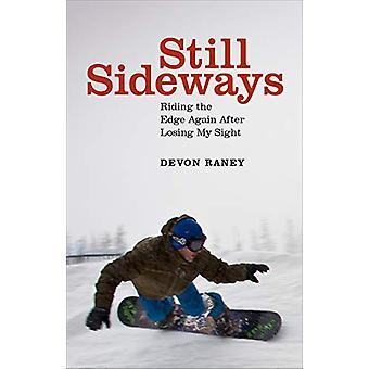Still Sideways - Riding the Edge Again after Losing My Sight by Devon