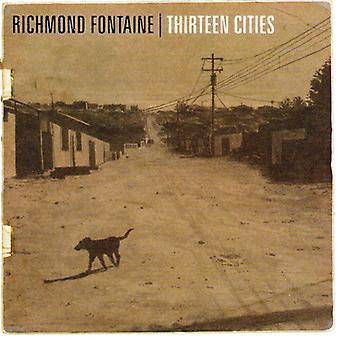 Richmond Fontaine - Thirteen Cities [CD] USA import