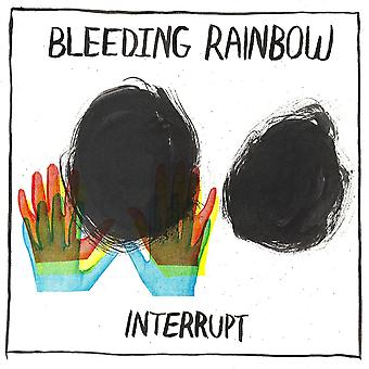 Bleeding Rainbow - Interrompre vinyle