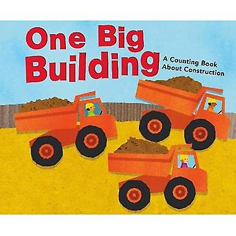 One Big Building: A Counting Book About Construction (Know Your Numbers)