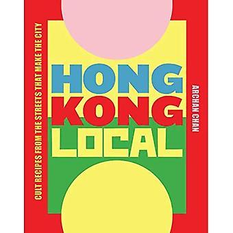 Hong Kong Local: Cult recepten uit de straten die de stad te maken