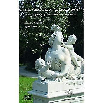 Tod, Gluck und Ruhm in Sanssouci (Duitse Uitgave): Ein Fuhrer durch die Gartenwelt Friedrichs des Grossen