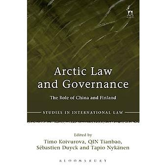 Arctic Law and Governance - The Role of China and Finland by Timo Koiv