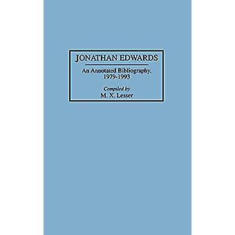 Jonathan Edwards - An Annotated Bibliography - 1979-1993 di M. X. Less