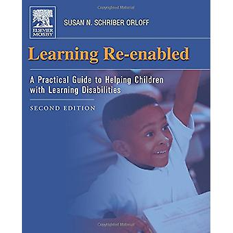 Learning Re-Enabled - A Practical Guide to Helping Children with Learn