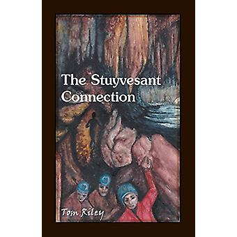 The Stuyvesant Connection by Thomas Riley - 9780788457531 Book