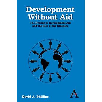 Development without Aid - The Decline of Development Aid and the Rise