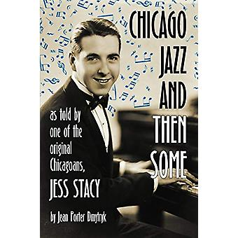 Chicago Jazz and Then Some - As Told by One of the Original Chicagoans
