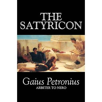 The Satyricon by Petronius Arbiter - 9781598185676 Book