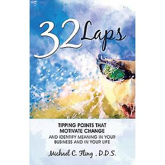 32 Laps - Tipping Points That Motivate Change and Identify Meaning in