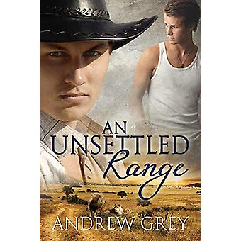 An Unsettled Range by Andrew Grey - 9781613723296 Book