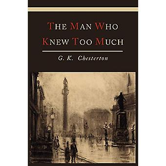 The Man Who Knew Too Much by G K Chesterton - 9781614271932 Book