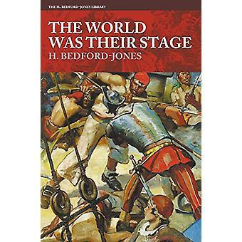 The World Was Their Stage by H Bedford-Jones - 9781618273987 Book