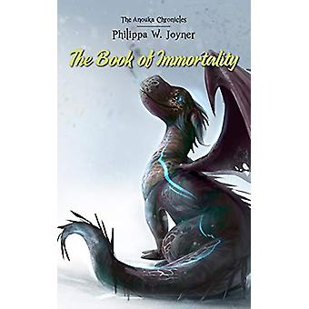 The Book of Immortality (The Anouka Chronicles) by Philippa W. Joyner