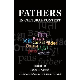 الآباء في السياق الثقافي بقلم ديفيد دبليو شوالب - 9781848729483 كتاب