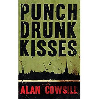 Punch Drunk Kisses by Alan Cowsill - 9780995699403 Book