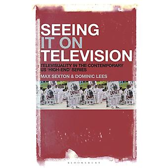 Seeing It on Television von Sexton & Dr. Max University of Surrey & UKLees & Dominic Associate Head Department Filmmaking & University of the West of England & UK