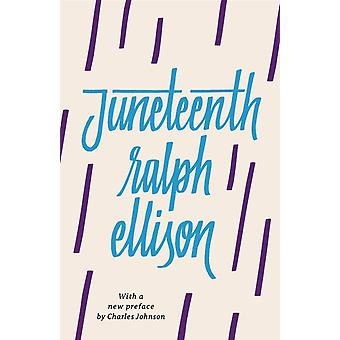 Juneteenth Revised by Ralph Ellison & Preface by Charles Johnson