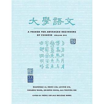 A Primer for Advanced Beginners of Chinese par Duanduan LiIrene LiuLening LiuHailong WangXie YanpingZhirong WangYanping Xie