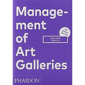 Management of Art Galleries THIRD EDITION REVISED