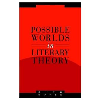 Possible Worlds in Literary Theory (Literature, Culture, Theory)