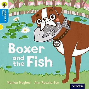 Oxford Reading Tree Traditional Tales Level 3 Boxer and the Fish by Monica Hughes & Nikki Gamble & Thelma Page & Illustrated by Ann Ruozhu Sun