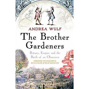 Veli puutarhurit - kasvitiede - Empire ja pakkomielle syntymän