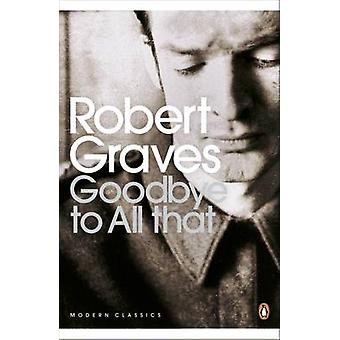 Goodbye to All That by Robert Graves - 9780141184593 Book