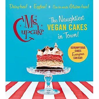 MS-Cupcake - der frechste vegane Kuchen in der Stadt von Mellissa Morgan - 9