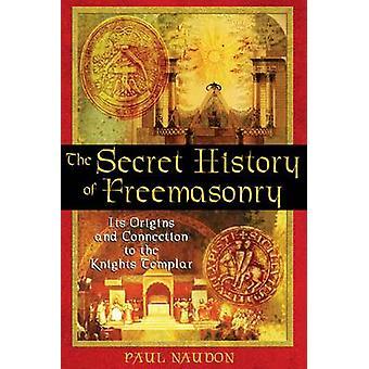 De geheime geschiedenis van de Vrijmetselarij - de oorsprong en de verbinding met de