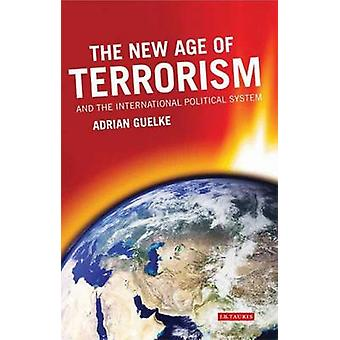 The New Age of Terrorism and the International Political System by Ad