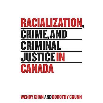 Razzista - criminalità - e della giustizia penale in Canada da Wendy Chan