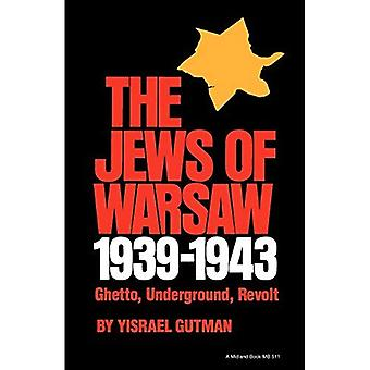Juden von Warschau, 1939-1943: Ghetto, unterirdisch, Revolte (Midland Buch)