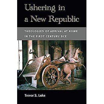 Aanzet te geven tot een nieuwe Republiek: theologieën van aankomst in Rome in de eerste eeuw v.Chr.