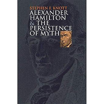 Alexander Hamilton und das Fortbestehen der Mythos