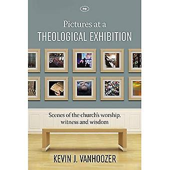 Bilder einer theologischen Ausstellung: Szenen von der Kirche Gottesdienst, Zeuge und Weisheit