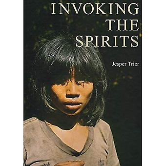 Invoking the Spirits: Fieldwork on the Material and Spiritual Life of the Hunter-Gatherers Mlabri in Northern Thailand