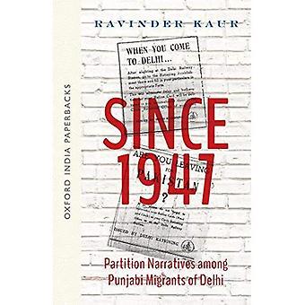 Depuis 1947: Récits de Partition parmi les Migrants Panjabis de Delhi (OIP)