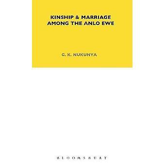 Kinship and Marriage Among the Anlo Ewe by Nukunya & G. K.