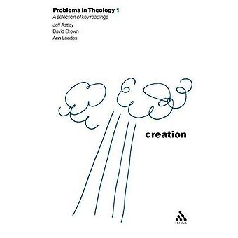 Creation Problems in Theology by Astley & Jeff