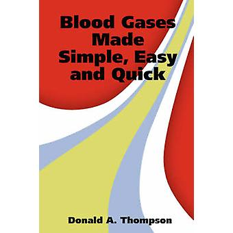 Blood Gases Made Simple Easy and Quick by Thompson & Donald & A.