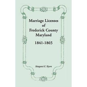 Ægteskab licenser af Frederick County Maryland 18411865 af Myers & Margaret E.