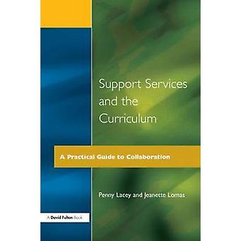 Support Services and the Curriculum A Practical Guide to Collaboration by Lacey & Penny