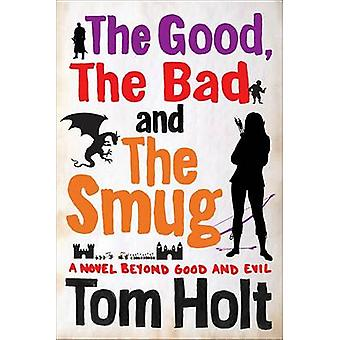 The Good - the Bad and the Smug by Tom Holt - 9780316368810 Book