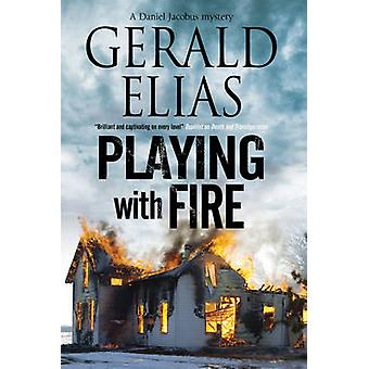 Playing with Fire by Gerald Elias - 9780727895615 Book