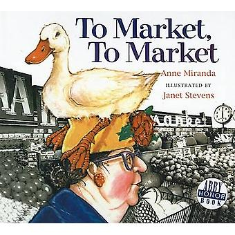 To Market - to Market by Anne Miranda - Janet Stevens - 9780756906672
