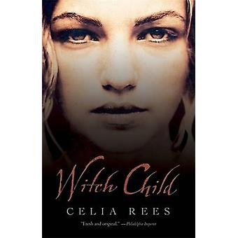 Witch Child by Celia Rees - 9780763642280 Book