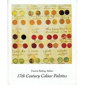 17th Century Colour Palettes by Patricia Railing - 9780946311101 Book